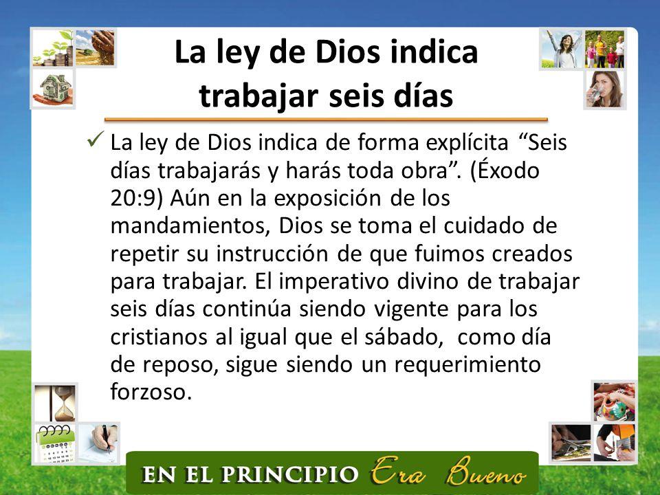 La ley de Dios indica trabajar seis días