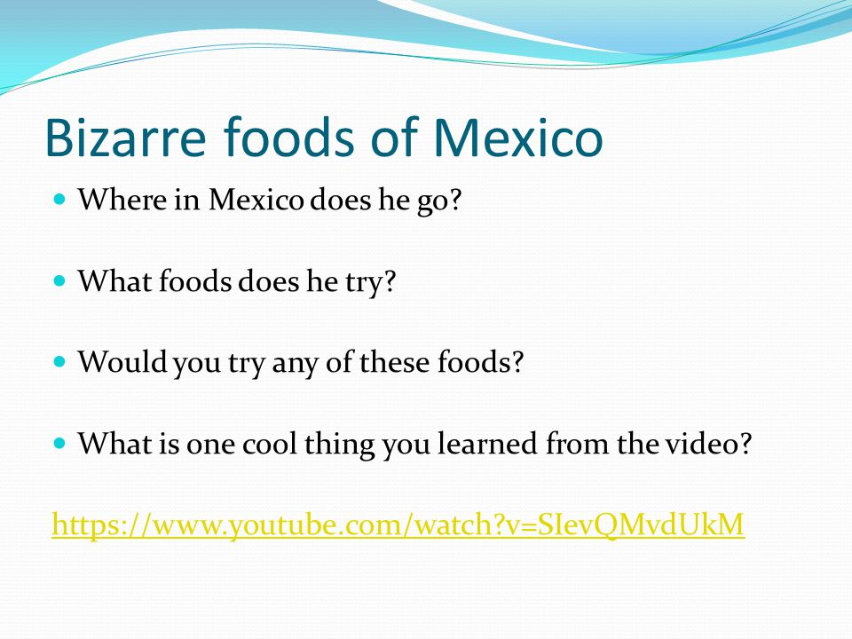 Bizarre foods of Mexico