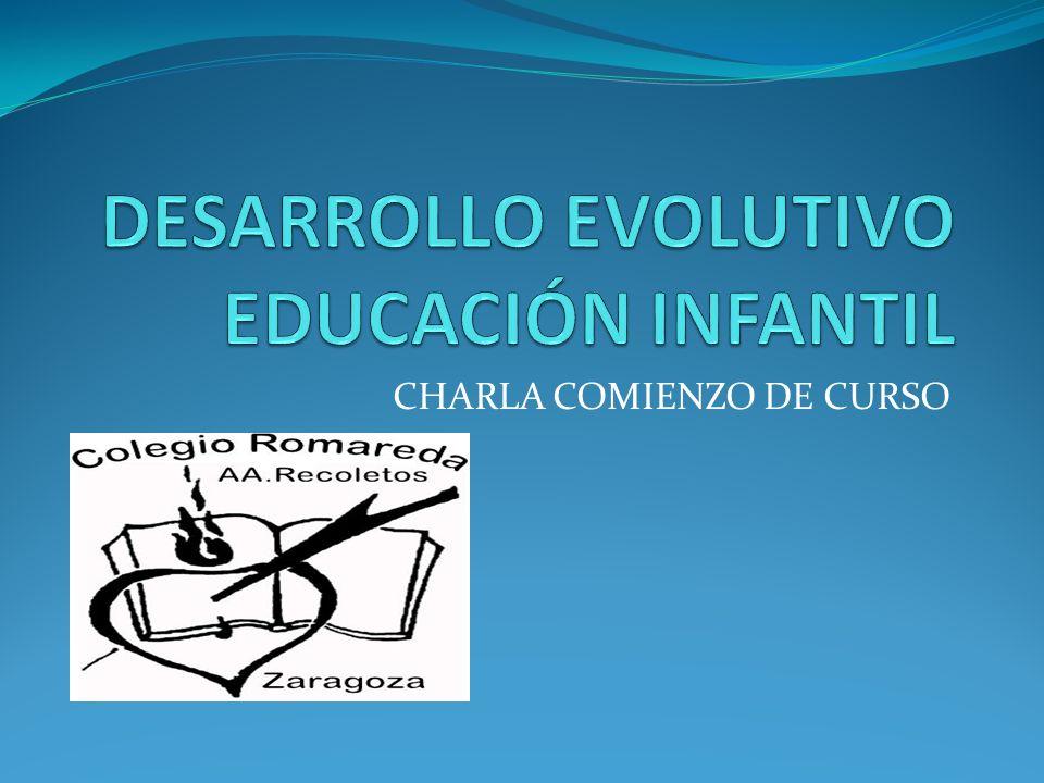 DESARROLLO EVOLUTIVO EDUCACIÓN INFANTIL