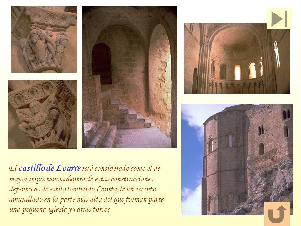 El castillo de Loarre está considerado como el de mayor importancia dentro de estas construcciones defensivas de estilo lombardo.Consta de un recinto amurallado en la parte más alta del que forman parte una pequeña iglesia y varias torres