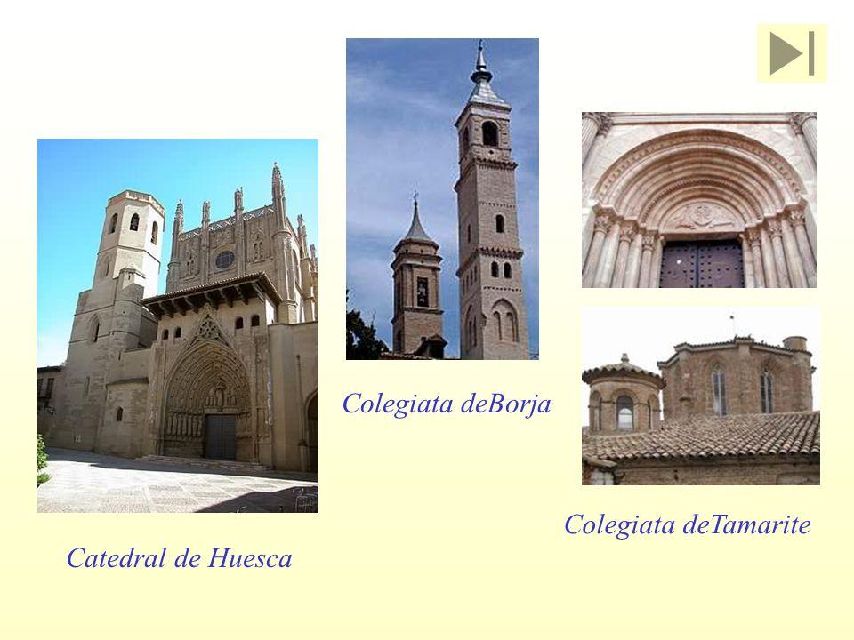 Colegiata deBorja Colegiata deTamarite Catedral de Huesca