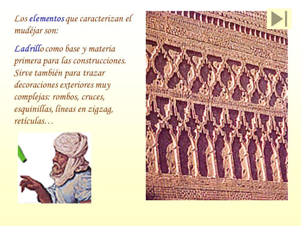 Los elementos que caracterizan el mudéjar son:
