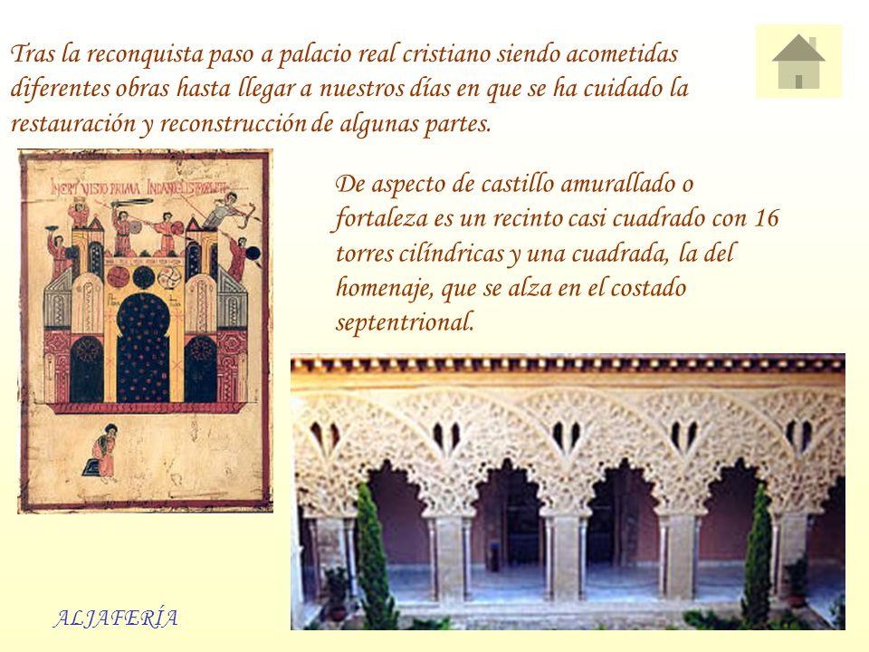 Tras la reconquista paso a palacio real cristiano siendo acometidas diferentes obras hasta llegar a nuestros días en que se ha cuidado la restauración y reconstrucción de algunas partes.