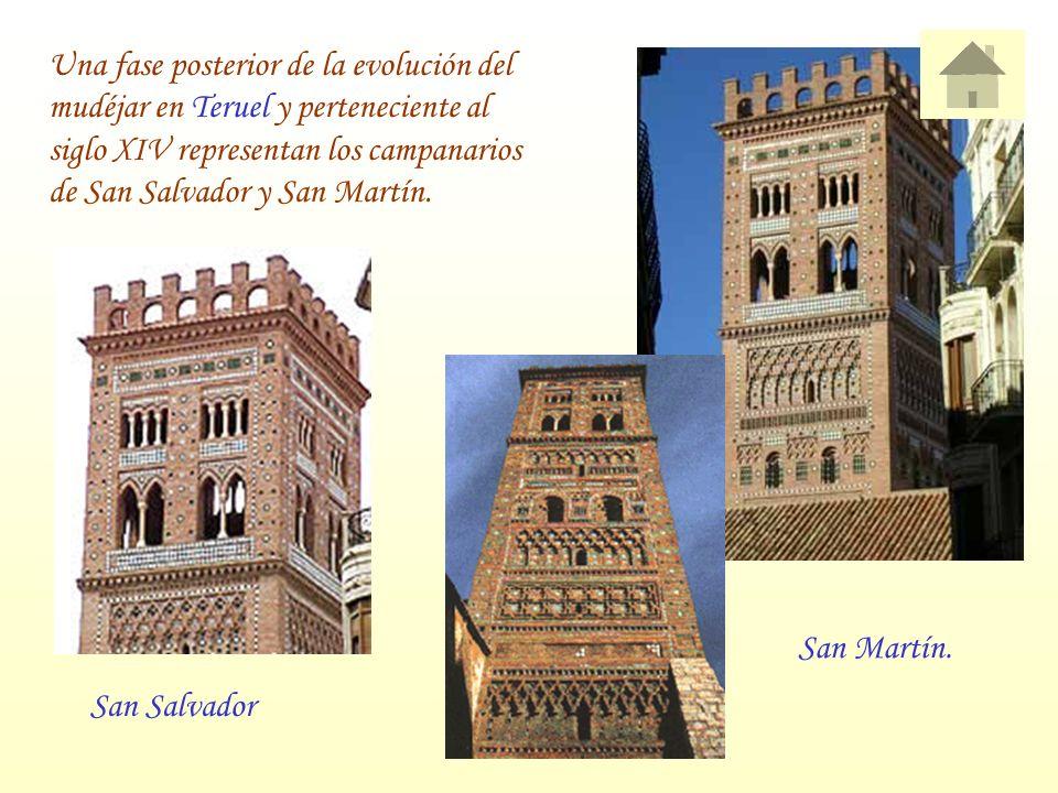 Una fase posterior de la evolución del mudéjar en Teruel y perteneciente al siglo XIV representan los campanarios de San Salvador y San Martín.