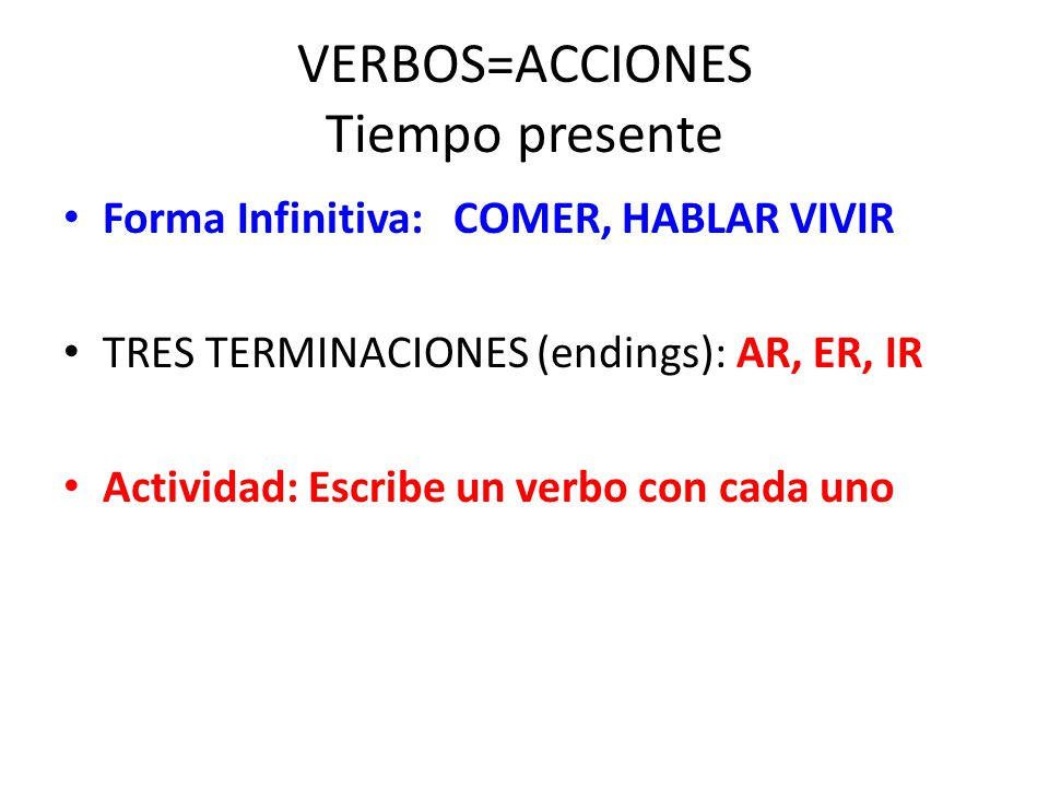 VERBOS=ACCIONES Tiempo presente