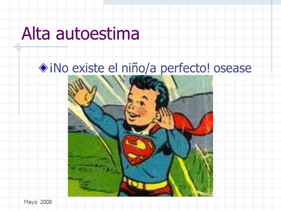 ¡No existe el niño/a perfecto! osease