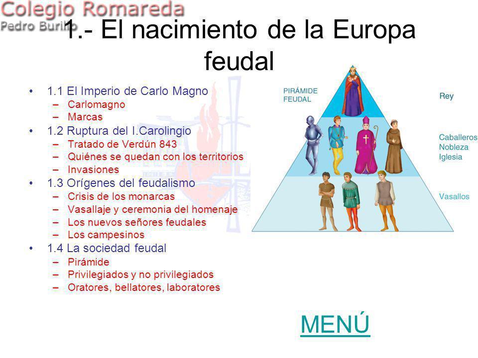 1.- El nacimiento de la Europa feudal