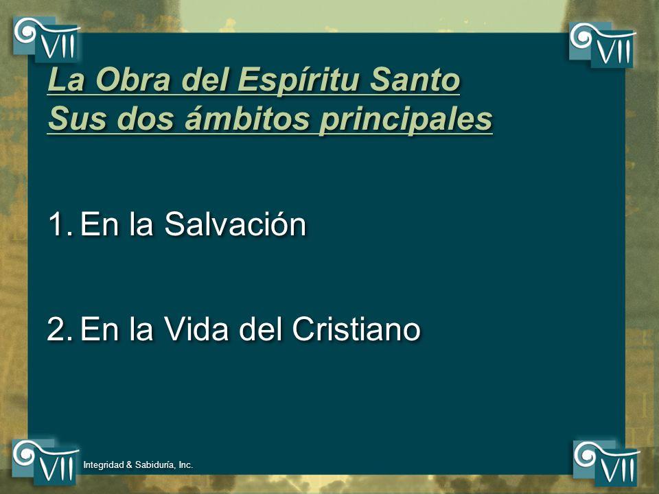 La Obra del Espíritu Santo Sus dos ámbitos principales
