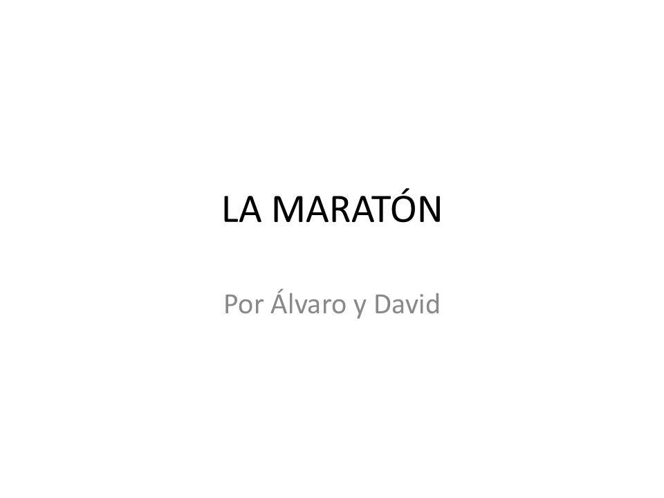 LA MARATÓN Por Álvaro y David
