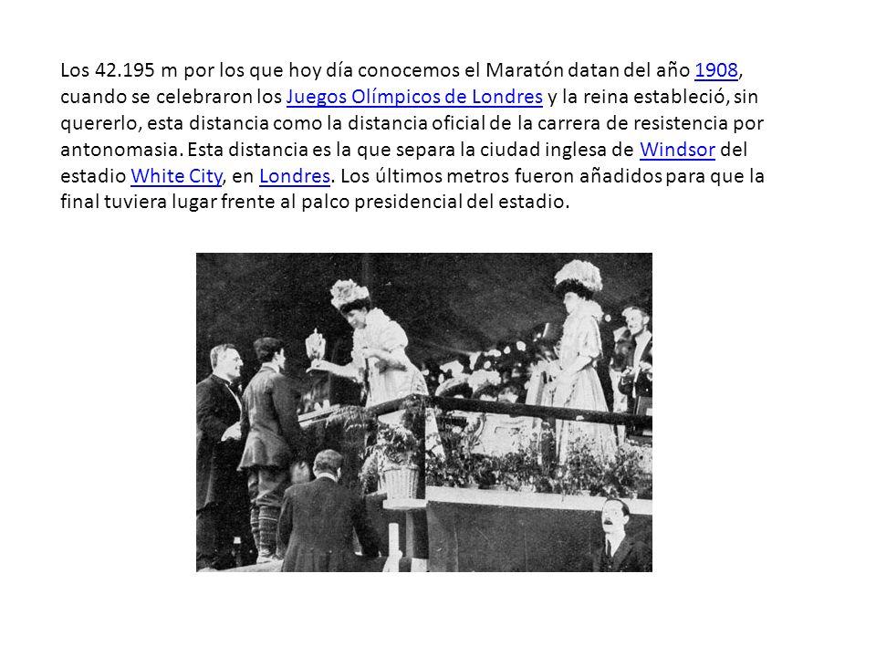 Los 42.195 m por los que hoy día conocemos el Maratón datan del año 1908, cuando se celebraron los Juegos Olímpicos de Londres y la reina estableció, sin quererlo, esta distancia como la distancia oficial de la carrera de resistencia por antonomasia.