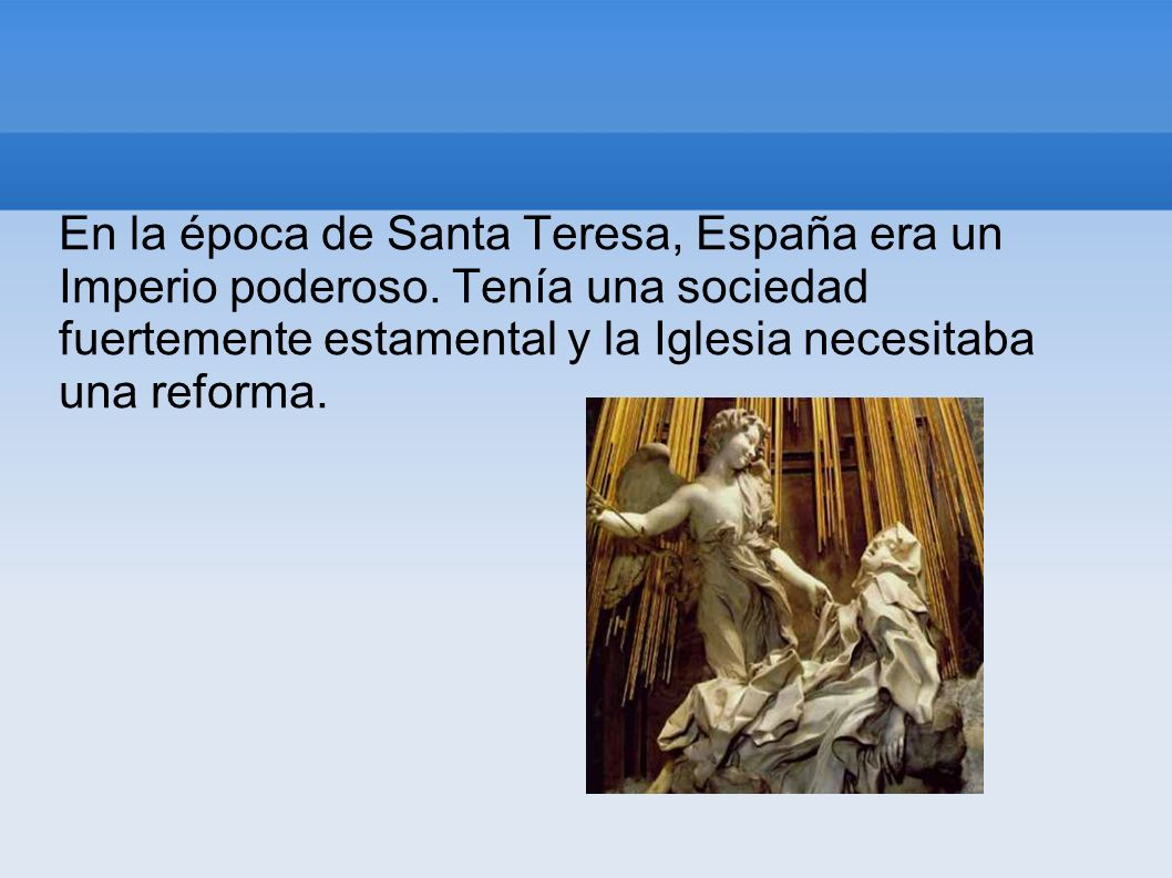 En la época de Santa Teresa, España era un Imperio poderoso