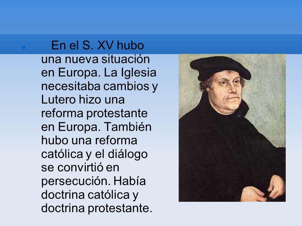 En el S. XV hubo una nueva situación en Europa
