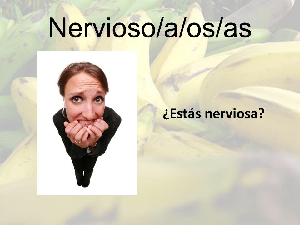 Nervioso/a/os/as ¿Estás nerviosa