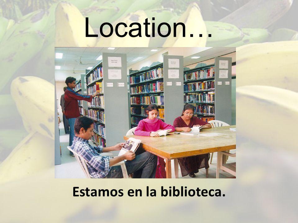 Estamos en la biblioteca.