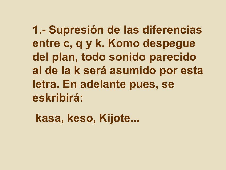 1. - Supresión de las diferencias entre c, q y k