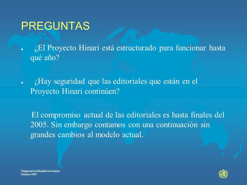 PREGUNTAS ¿El Proyecto Hinari está estructurado para funcionar hasta qué año