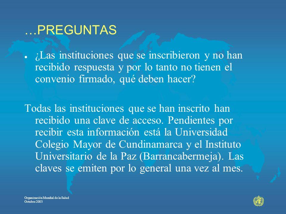 …PREGUNTAS ¿Las instituciones que se inscribieron y no han recibido respuesta y por lo tanto no tienen el convenio firmado, qué deben hacer