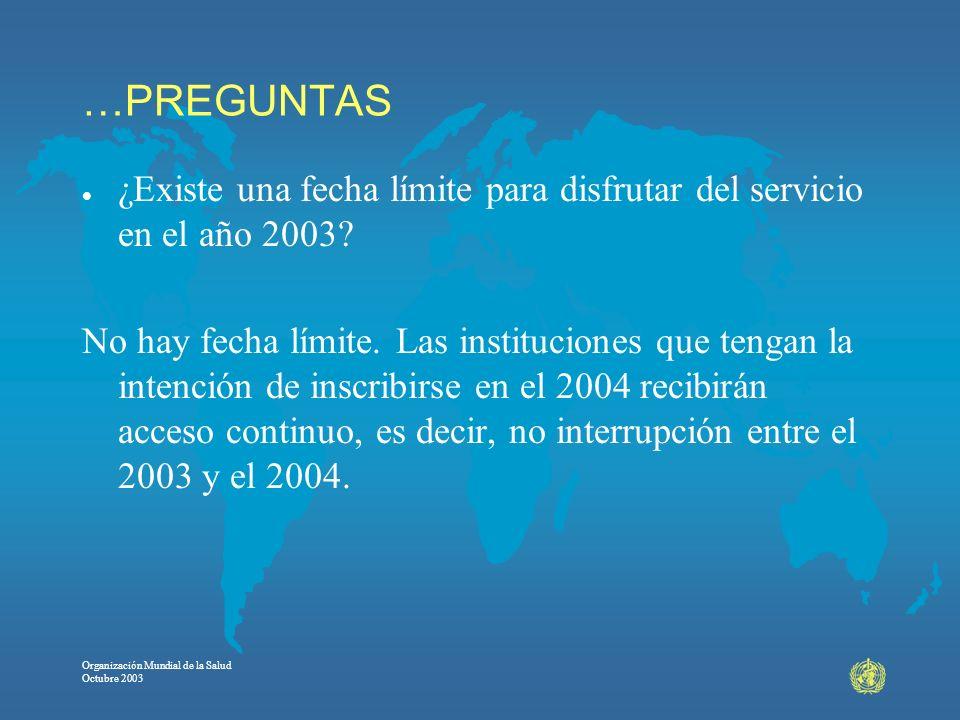 …PREGUNTAS ¿Existe una fecha límite para disfrutar del servicio en el año 2003