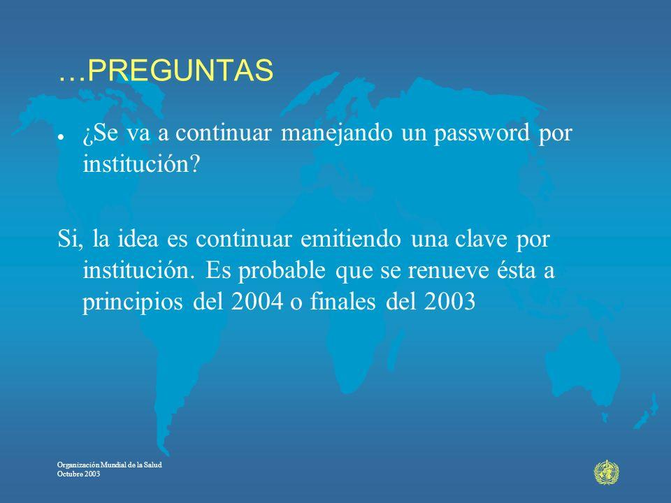 …PREGUNTAS ¿Se va a continuar manejando un password por institución