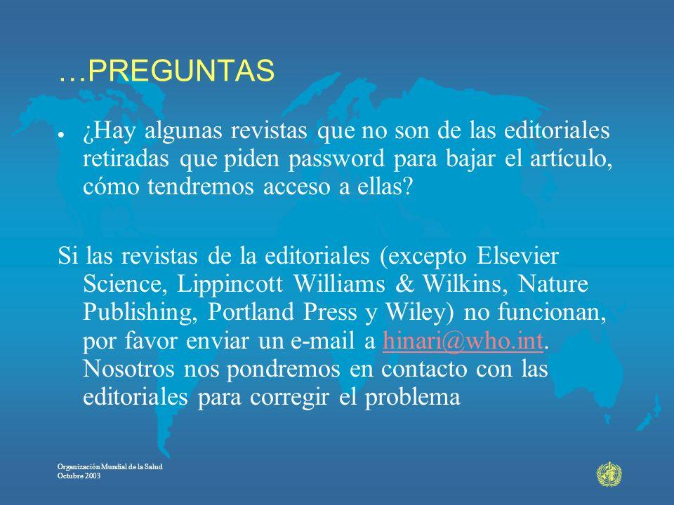 …PREGUNTAS ¿Hay algunas revistas que no son de las editoriales retiradas que piden password para bajar el artículo, cómo tendremos acceso a ellas