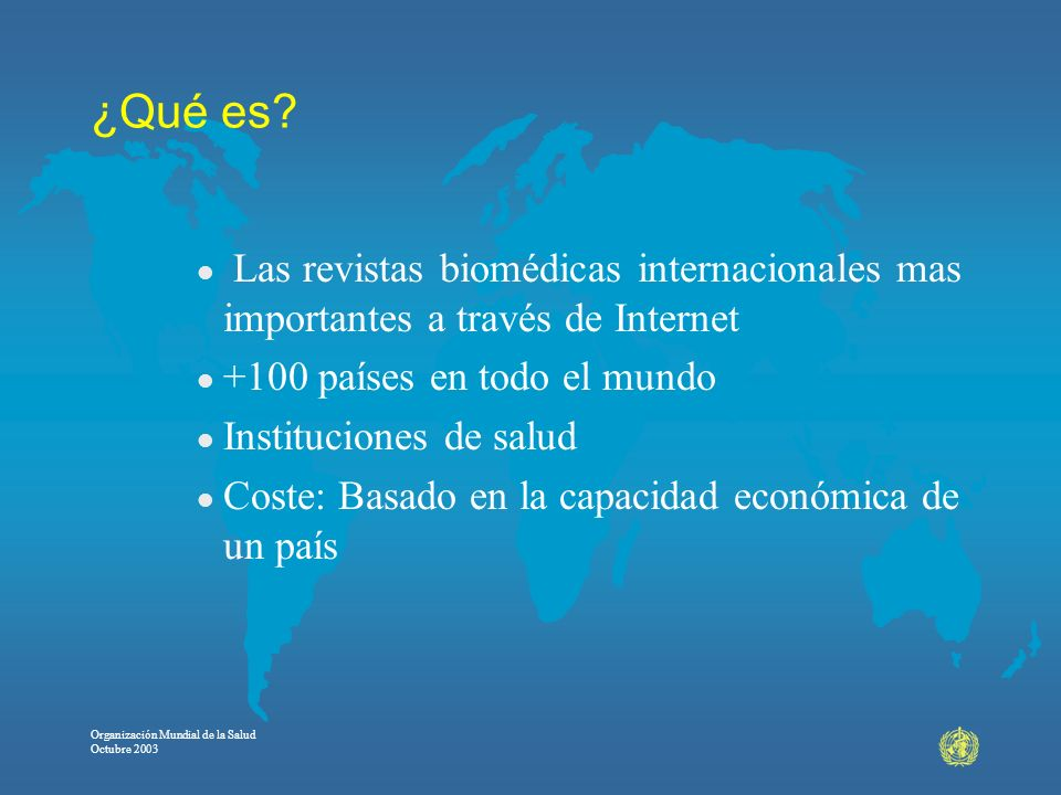 ¿Qué es Las revistas biomédicas internacionales mas importantes a través de Internet. +100 países en todo el mundo.