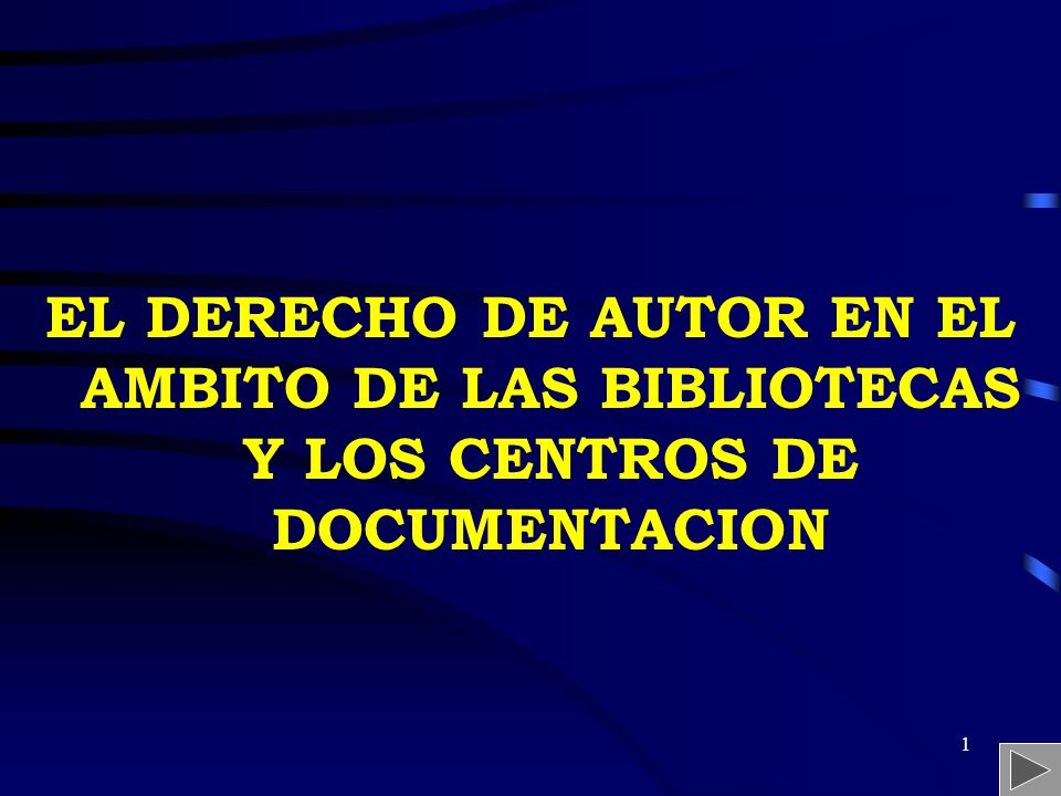 EL DERECHO DE AUTOR EN EL AMBITO DE LAS BIBLIOTECAS Y LOS CENTROS DE DOCUMENTACION