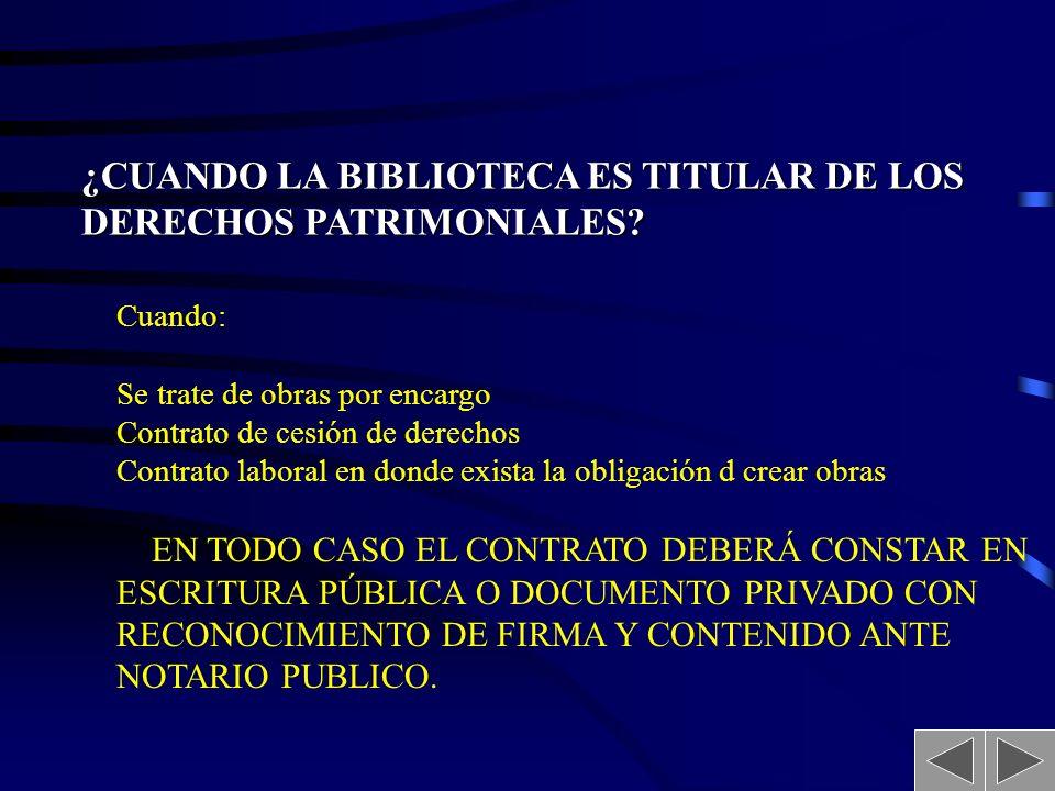 ¿CUANDO LA BIBLIOTECA ES TITULAR DE LOS DERECHOS PATRIMONIALES