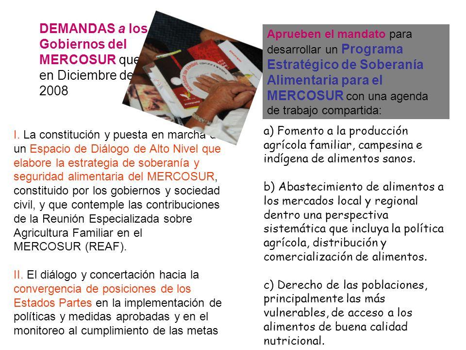 DEMANDAS a los Gobiernos del MERCOSUR que, en Diciembre de 2008