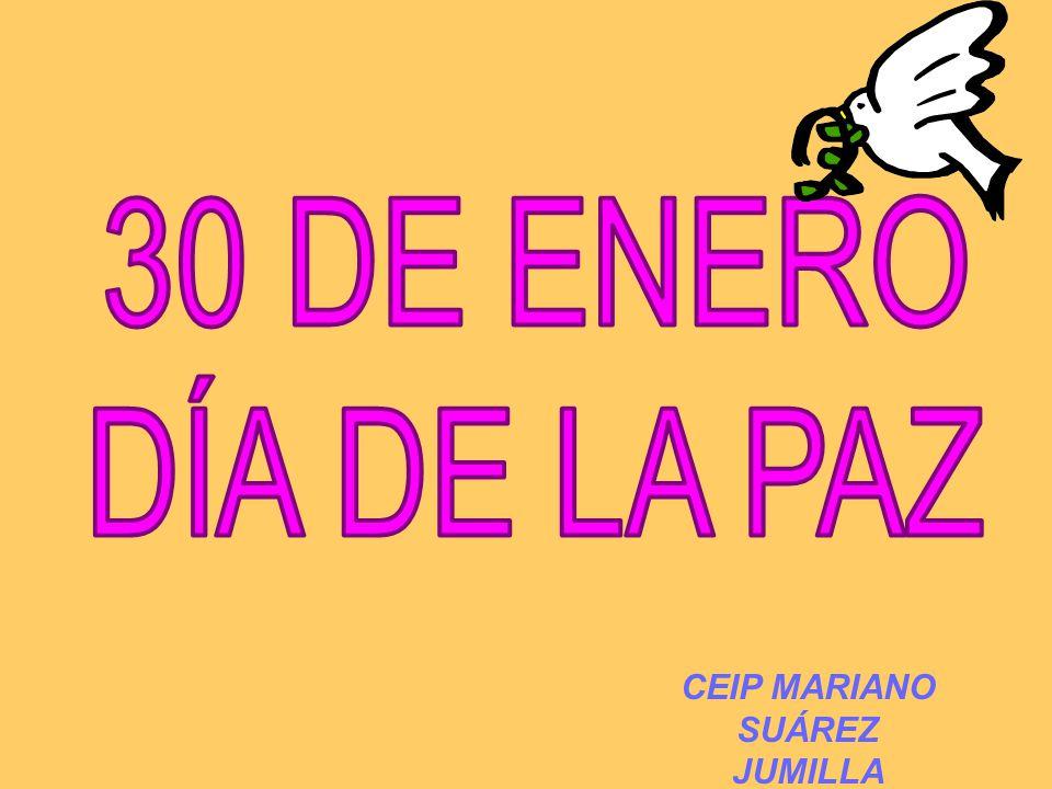 30 DE ENERO DÍA DE LA PAZ CEIP MARIANO SUÁREZ JUMILLA