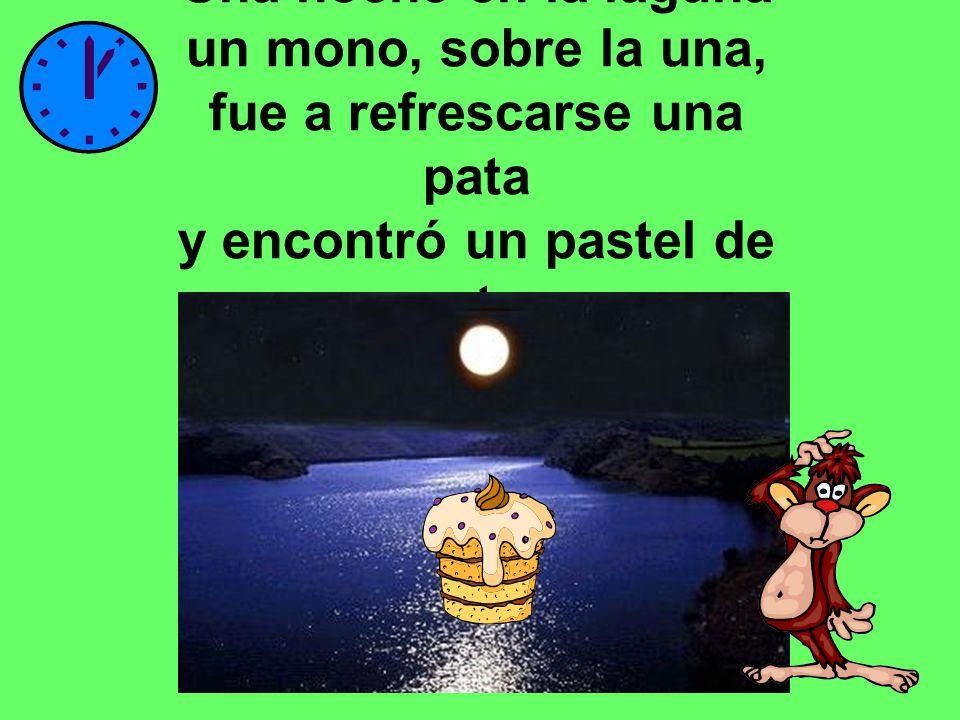 Una noche en la laguna un mono, sobre la una, fue a refrescarse una pata y encontró un pastel de nata.