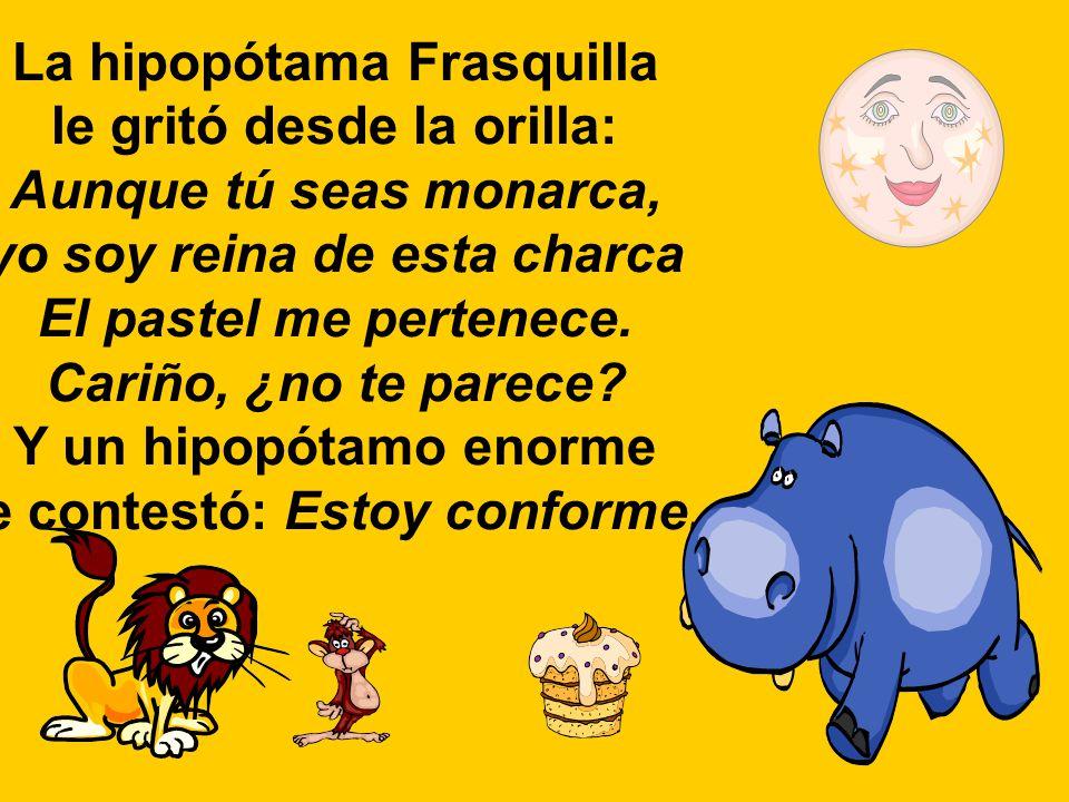 La hipopótama Frasquilla le gritó desde la orilla: