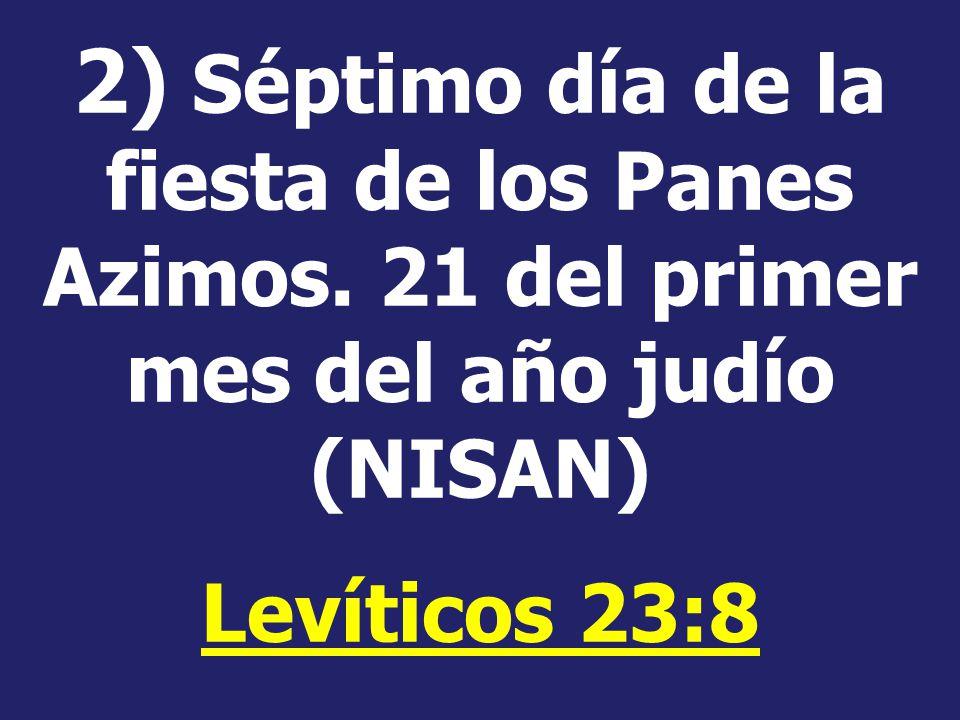 2) Séptimo día de la fiesta de los Panes Azimos
