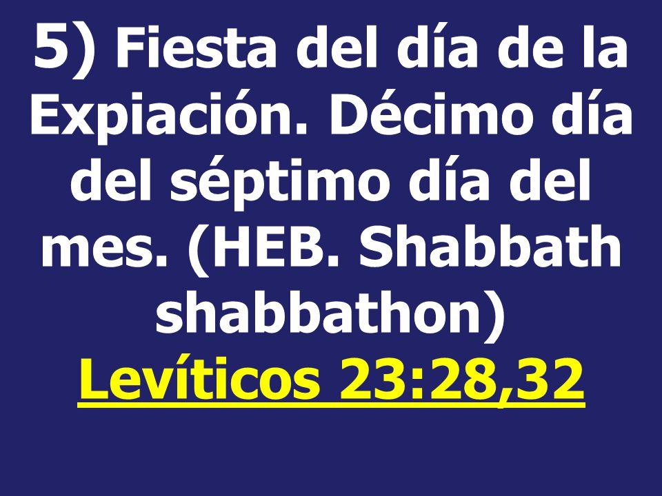5) Fiesta del día de la Expiación. Décimo día del séptimo día del mes