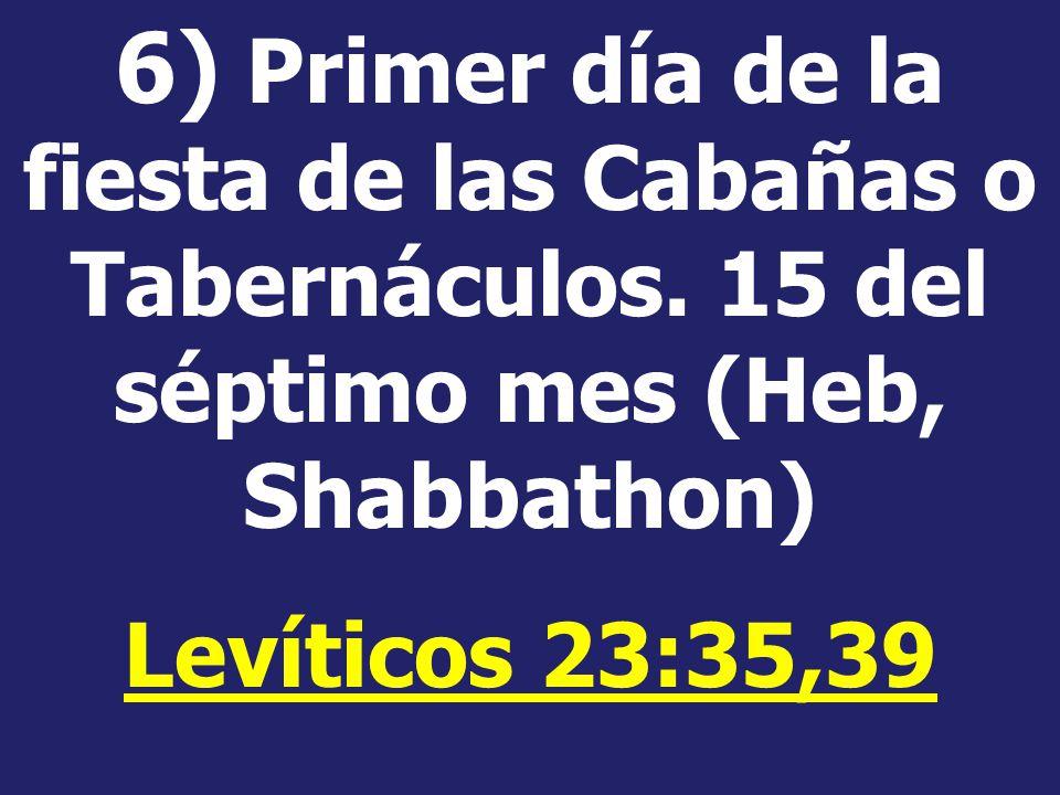 6) Primer día de la fiesta de las Cabañas o Tabernáculos