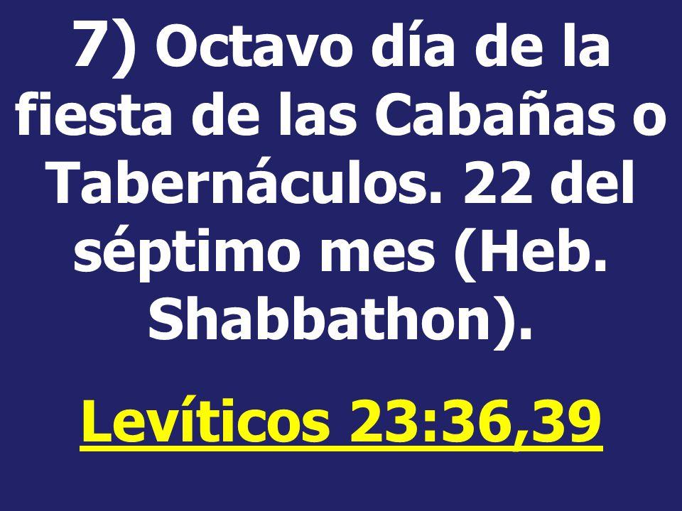 7) Octavo día de la fiesta de las Cabañas o Tabernáculos