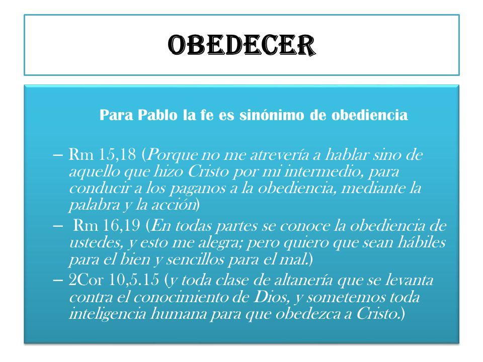 Para Pablo la fe es sinónimo de obediencia