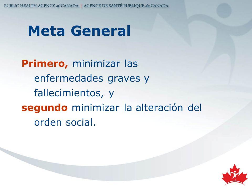 Meta General Primero, minimizar las enfermedades graves y fallecimientos, y.