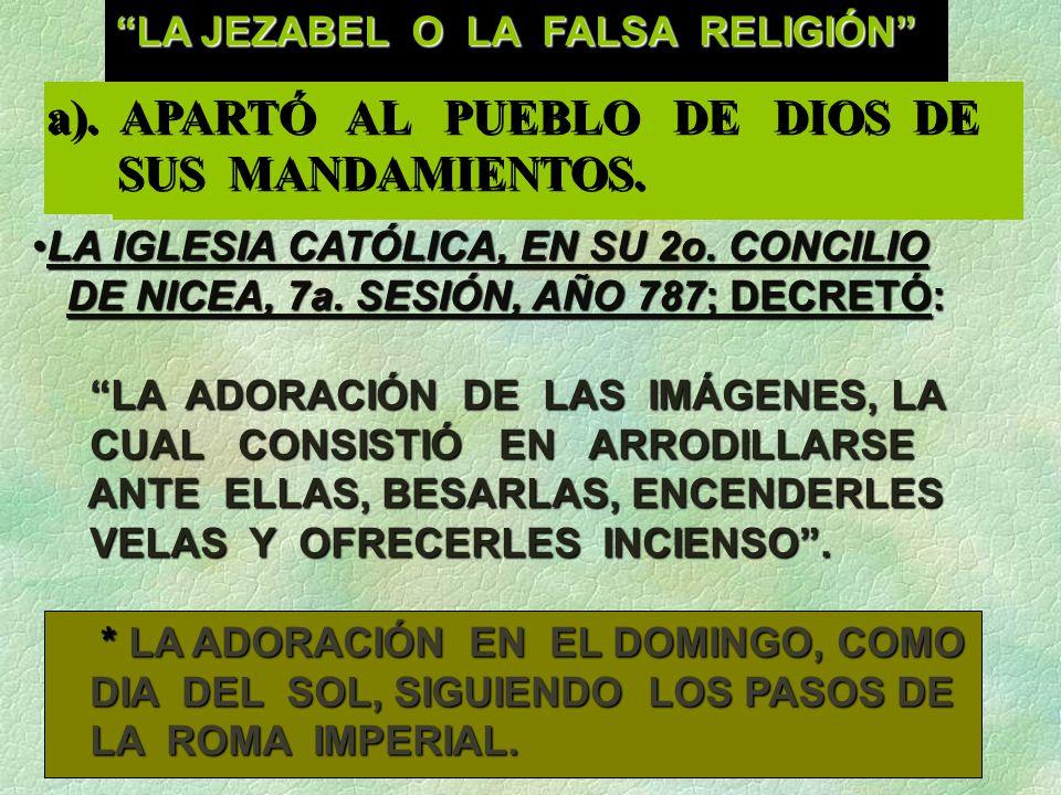 a). APARTÓ AL PUEBLO DE DIOS DE SUS MANDAMIENTOS.