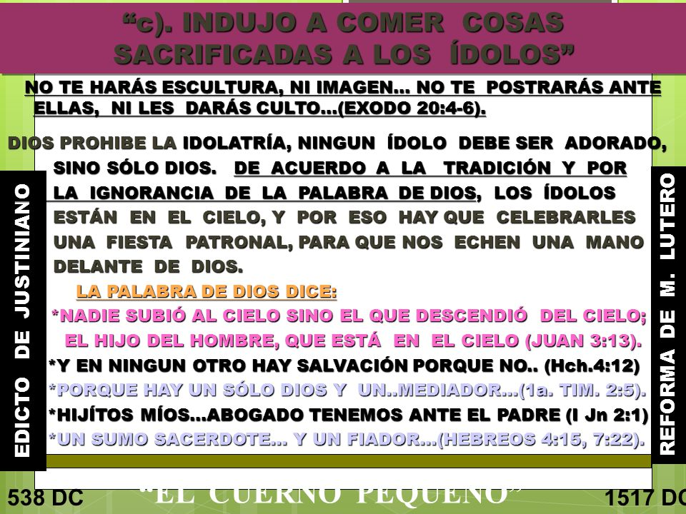 c). INDUJO A COMER COSAS SACRIFICADAS A LOS ÍDOLOS