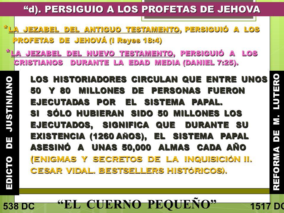 d). PERSIGUIO A LOS PROFETAS DE JEHOVA