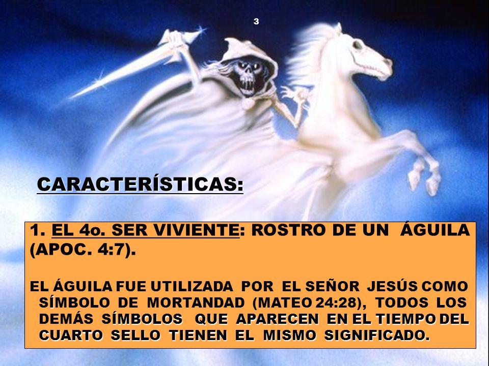 CARACTERÍSTICAS: 1. EL 4o. SER VIVIENTE: ROSTRO DE UN ÁGUILA (APOC. 4:7). EL ÁGUILA FUE UTILIZADA POR EL SEÑOR JESÚS COMO.