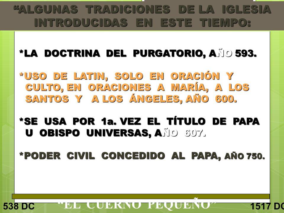 ALGUNAS TRADICIONES DE LA IGLESIA INTRODUCIDAS EN ESTE TIEMPO: