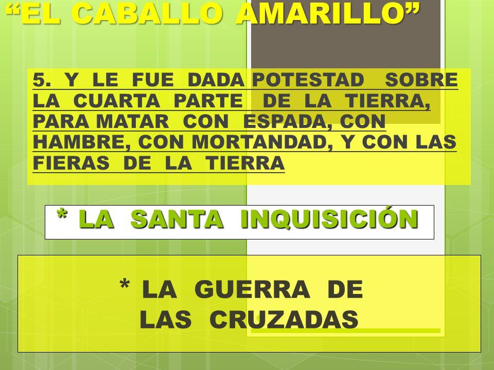 EL CABALLO AMARILLO * LA GUERRA DE * LA SANTA INQUISICIÓN