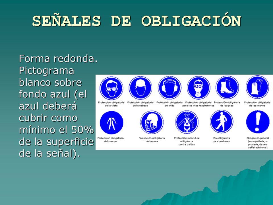 SEÑALES DE OBLIGACIÓN Forma redonda.