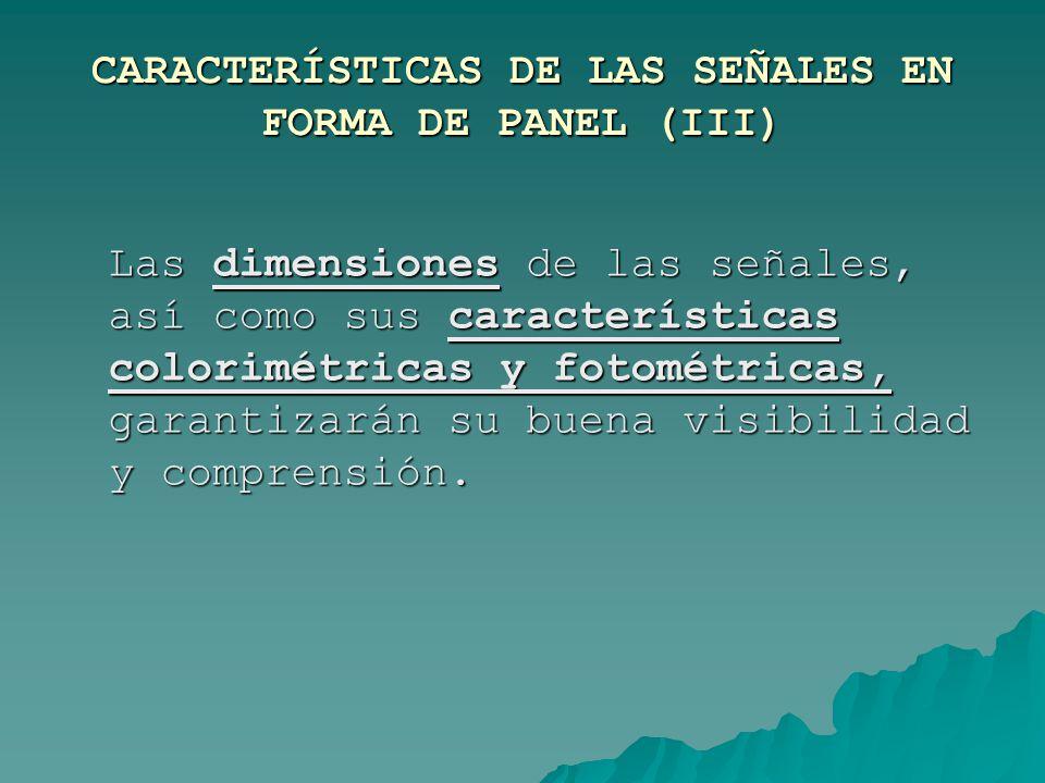 CARACTERÍSTICAS DE LAS SEÑALES EN FORMA DE PANEL (III)