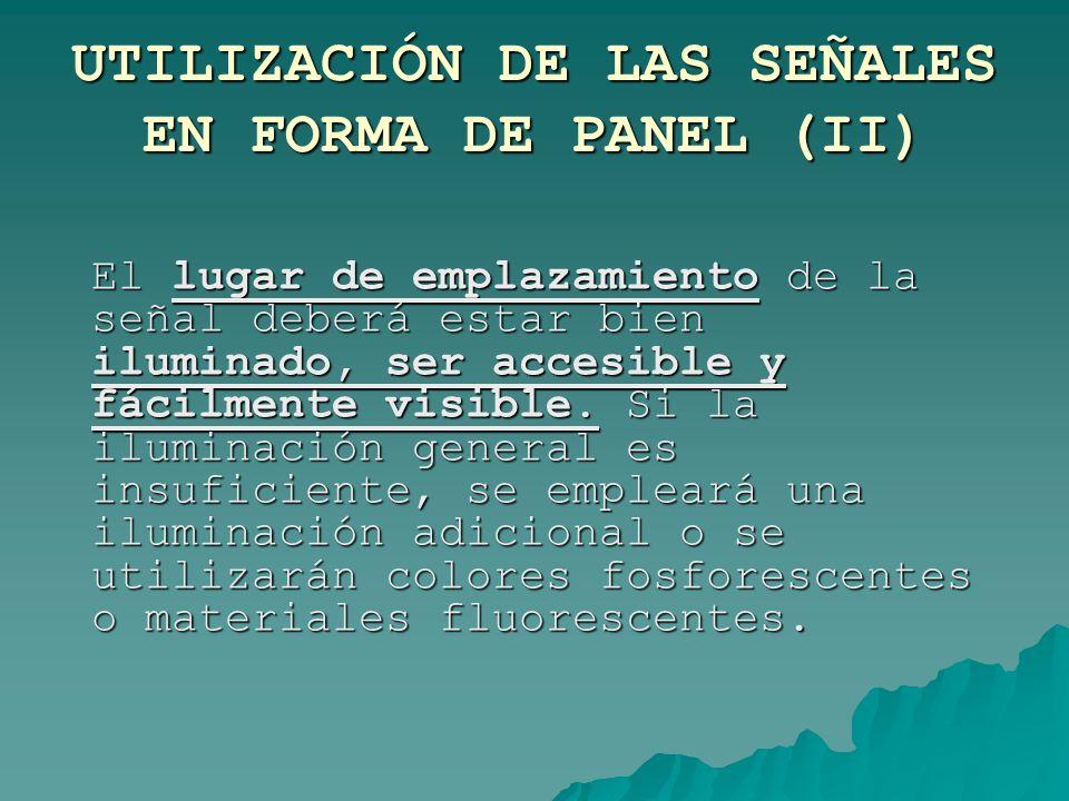 UTILIZACIÓN DE LAS SEÑALES EN FORMA DE PANEL (II)