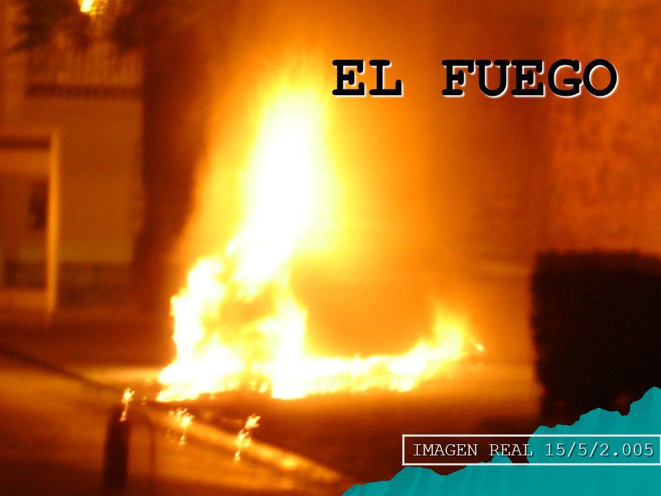 EL FUEGO IMAGEN REAL 15/5/2.005
