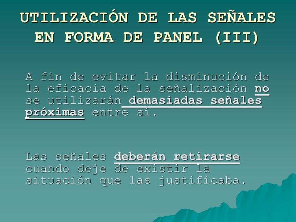 UTILIZACIÓN DE LAS SEÑALES EN FORMA DE PANEL (III)