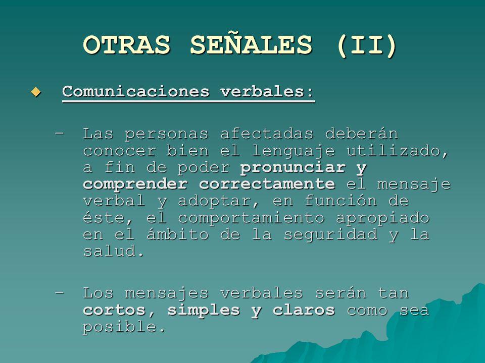 OTRAS SEÑALES (II) Comunicaciones verbales: