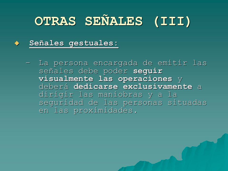 OTRAS SEÑALES (III) Señales gestuales: